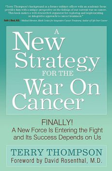 A New Strategy for the War On Cancer, Terry Thompson