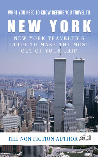What You Need to Know Before You Travel to New York, The Non Fiction Author