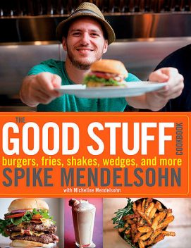 The Good Stuff Cookbook, Micheline Mendelsohn, Spike Mendelsohn