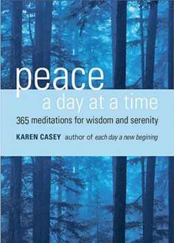 Peace a Day at a Time, Karen Casey