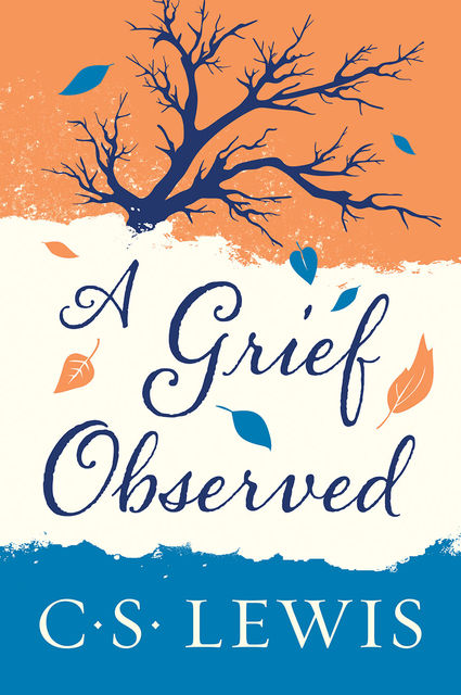 A Grief Observed, Clive Staples Lewis