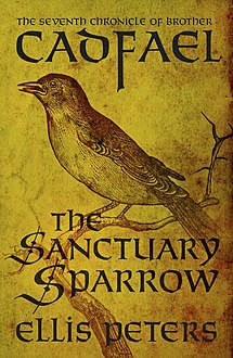 The Sanctuary Sparrow, Ellis Peters