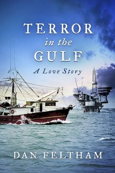 Terror In The Gulf – A Love Story, Dan Feltham
