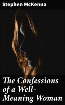 The Confessions of a Well-Meaning Woman, Stephen McKenna