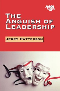 The Anguish of Leadership, Jerry Patterson