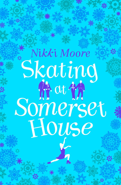 Skating at Somerset House (A Christmas Short Story): Love London Series, Nikki Moore