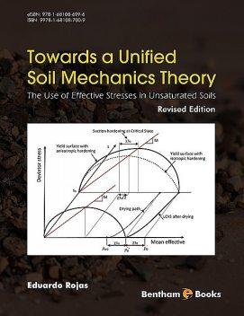 Towards A Unified Soil Mechanics Theory: The Use of Effective Stresses in Unsaturated Soils, Revised Edition, Eduardo Rojas