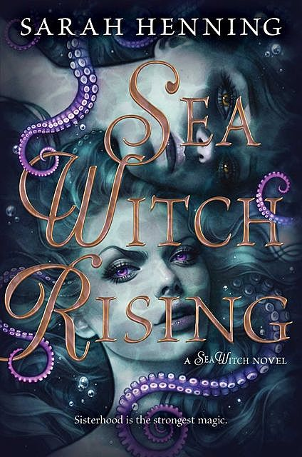 Sea Witch Rising, Sarah Henning