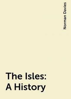 The Isles:A History, Norman Davies