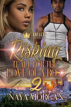 Risking It All For The Love Of A Boss 2, Naya Morgan