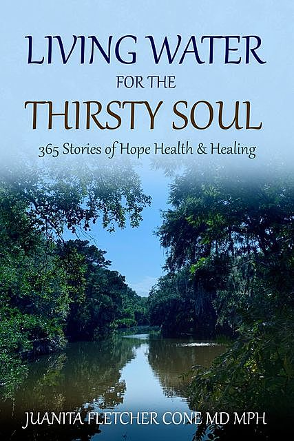 LIVING WATER FOR THE THIRSTY SOUL, Juanita Fletcher Cone