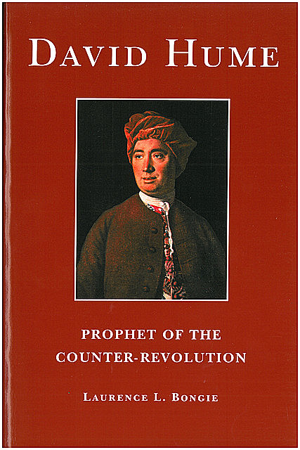 David Hume: Prophet of the Counter-Revolution, Laurence L.Bongie