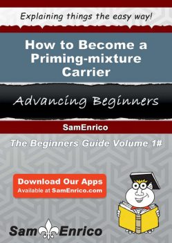 How to Become a Priming-mixture Carrier, Millicent Newkirk
