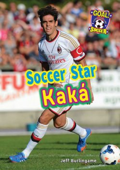 Soccer Star Kaká, Jeff Burlingame