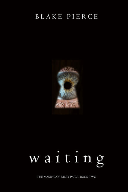 WAITING, Blake Pierce