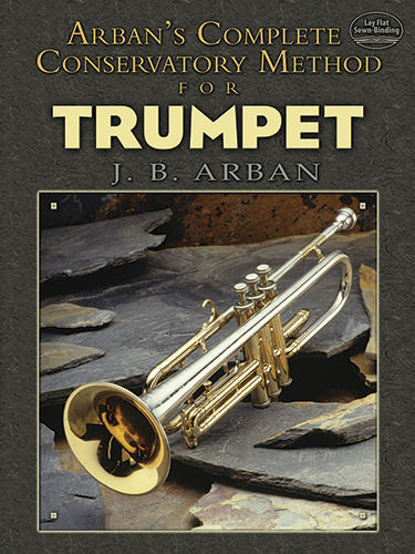 Arban's Complete Conservatory Method for Trumpet, JB Arban