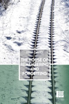 The House of Remembering and Forgetting, Filip David