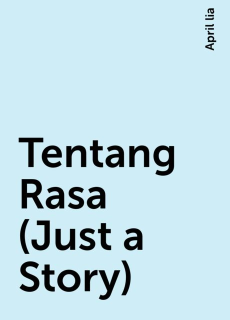 Tentang Rasa (Just a Story), April lia
