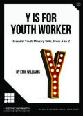Y Is For Youth Worker, Erik Williams