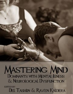 Mastering Mind: Dominants With Mental Illness and Neurological Dysfunction, Raven Kaldera, Del Tashlin
