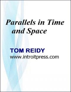 Parallels In Time and Space, Tom Reidy