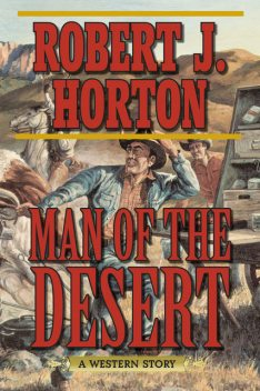 Man of the Desert, Robert J. Horton
