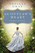 An Outlaw's Heart, Shelley Gray