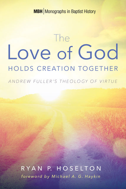 The Love of God Holds Creation Together, Ryan P. Hoselton