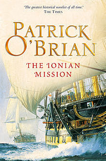The Ionian Mission: Aubrey/Maturin series, book 8, Patrick O'Brian