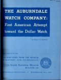 The Auburndale Watch Company / First American Attempt Toward the Dollar Watch, Edwin A.Battison
