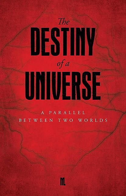 The Destiny of a Universe, M.