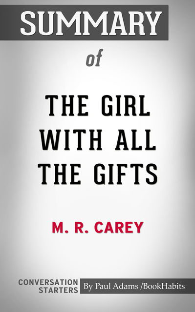 Summary of The Girl With All the Gifts, Paul Adams