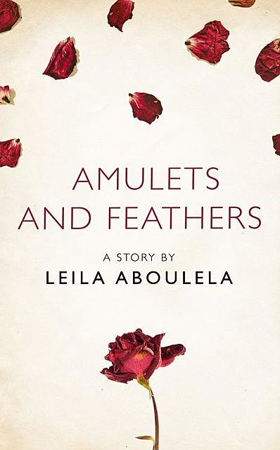 Amulets and Feathers, Leila Aboulela