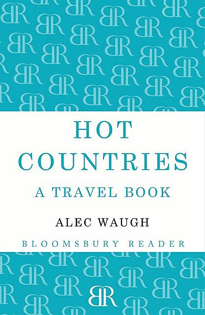 Hot Countries, Alec Waugh