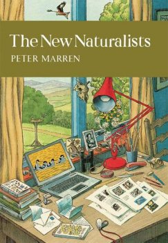 The New Naturalists (Collins New Naturalist Library, Book 82), Peter Marren
