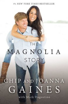 The Magnolia Story (with Bonus Content), Chip Gaines, Joanna Gaines