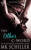 The Other C-Word, MK Schiller