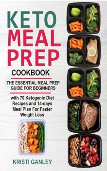 Keto Meal Prep Cookbook, Kristi Ganley