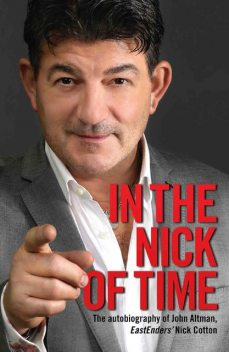 In the Nick of Time – The Autobiography of John Altman, EastEnders' Nick Cotton, John Altman