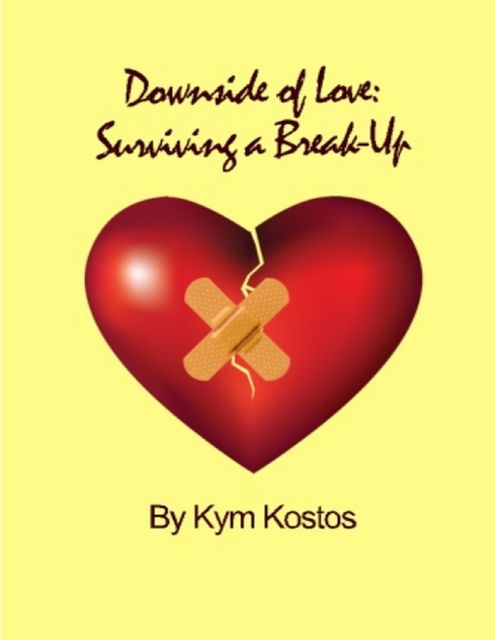 Downside of Love: Surviving a Break Up, Kym Kostos