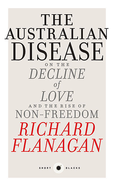 Australian Disease, Richard Flanagan
