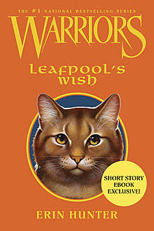 Warriors: Leafpool's Wish, Erin Hunter