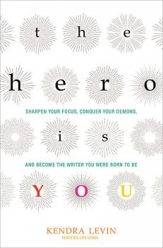 The Hero Is You, Kendra Levin