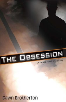 The Obsession, Dawn Brotherton