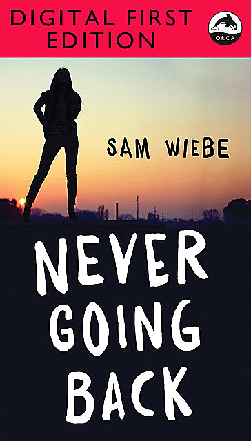 Never Going Back, Sam Wiebe