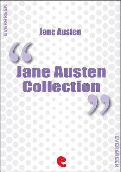 The Complete Works of Jane Austen, Jane Austen