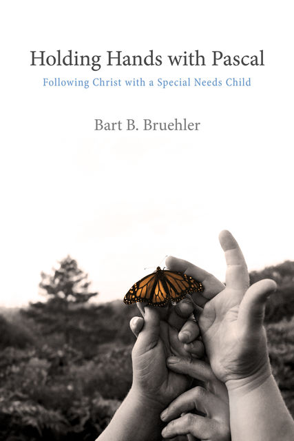 Holding Hands with Pascal, Bart B. Bruehler