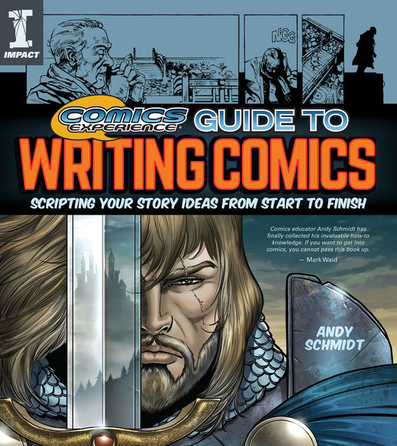 Comics Experience Guide to Writing Comics, Andy Schmidt