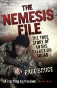 The Nemesis File – The True Story of an SAS Execution Squad, Paul Bruce