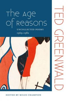 The Age of Reasons, Ted Greenwald